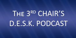 The Third Chair's Desk Podcast