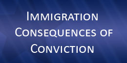 Immigration Consequences of Conviction